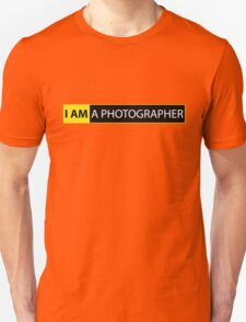 I AM A PHOTOGRAPHER Unisex T-Shirt