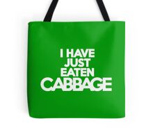I have just eaten cabbage Tote Bag