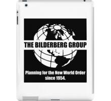 The Bilderberg Group - Planning For New World Order iPad Case/Skin