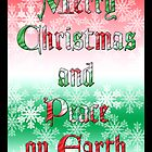 Merry Christmas and Peace on Earth by Nilla Haluska