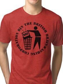 Bin The British Brainwashing Corporation Tri-blend T-Shirt