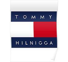 Tommy Hilnigga Poster