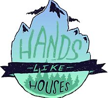 Hands Like Houses by amityaffliction