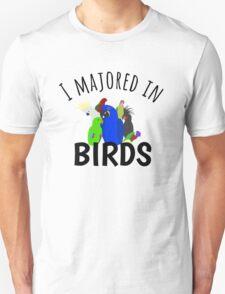 I Majored in Birds Unisex T-Shirt