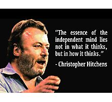 Hitchens - Independent Mind Quote Photographic Print