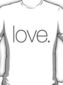 love.   Black T-Shirt