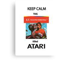 Keep Calm E.T. Killed Atari!!! Canvas Print