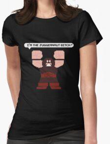 I'm the Juggernaut Bitch! Womens Fitted T-Shirt
