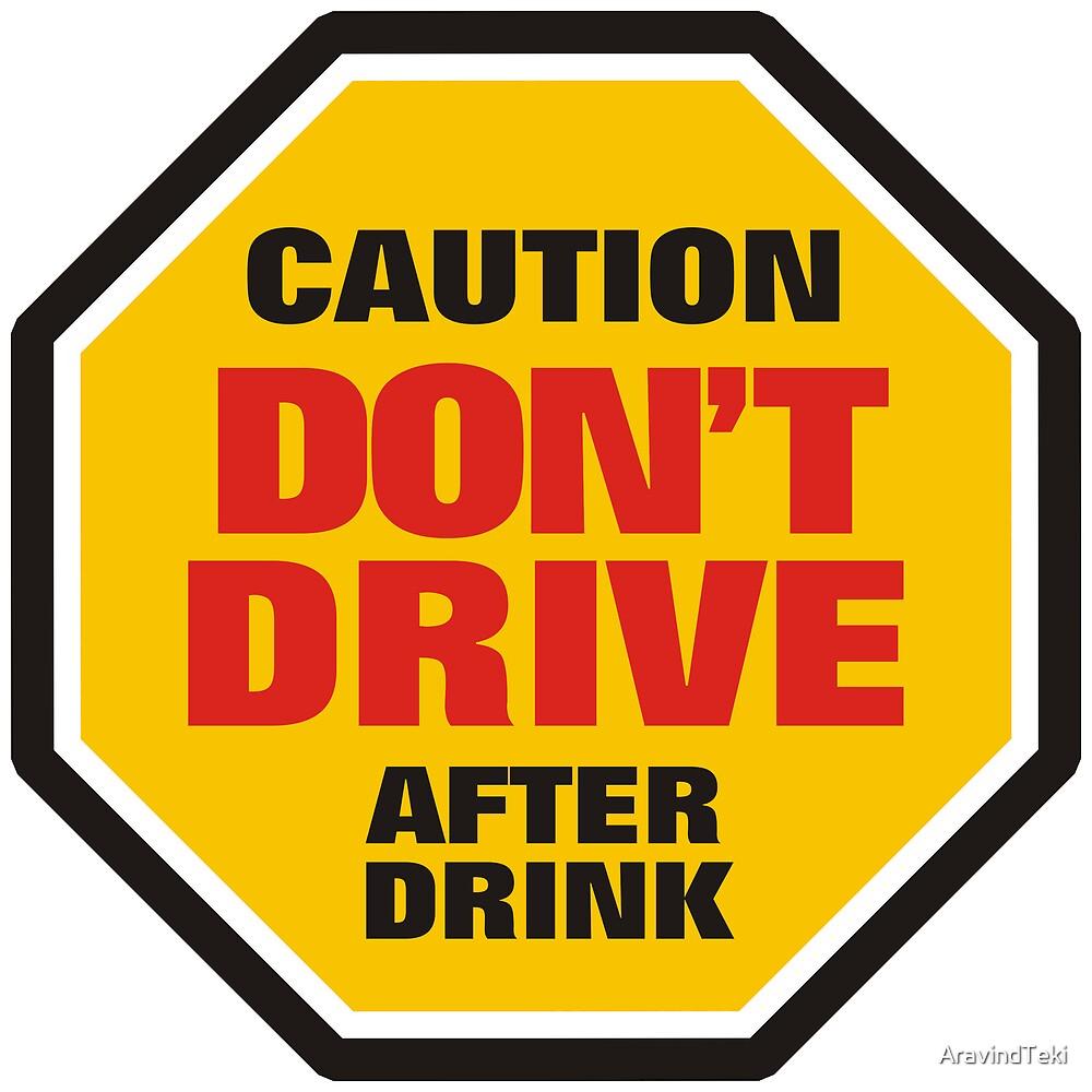 Traffic Sign Don't Drive After Drink by AravindTeki