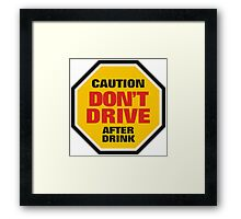 Traffic Sign Don't Drive After Drink Framed Print