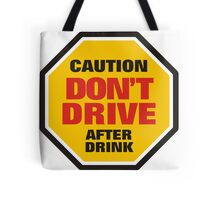 Traffic Sign Don't Drive After Drink Tote Bag