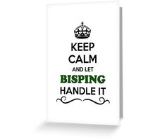 BIPING Keep Calm and Let BISPING Handle it Greeting Card