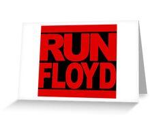 Run Floyd! Greeting Card