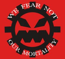 We Fear Not Our Mortality by alienaviary