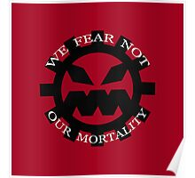 We Fear Not Our Mortality Poster