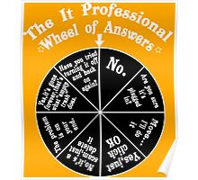 The it professional wheel of answers funny geek nerd Poster