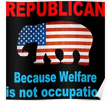 Welfare is not an occupation funny geek nerd Poster