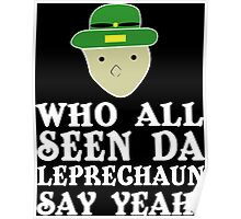 Who all seen da leprechaun say yeah funny geek nerd Poster