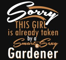 """Sorry This Girl is already taken by a Smart & Sexy Gardener"" Collection #800205 by mycraft"