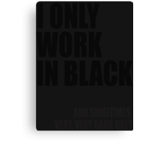 Lego Movie - I Only Work in Black Canvas Print