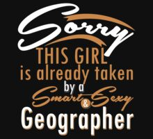 """Sorry This Girl is already taken by a Smart & Sexy Geographer"" Collection #800207 by mycraft"