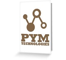 Pym Technologies Greeting Card