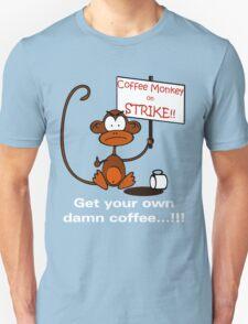 Coffee Monkey on STRIKE!! Unisex T-Shirt