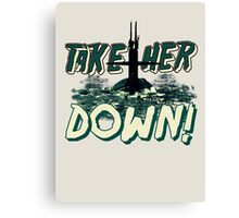 Take Her Down Canvas Print