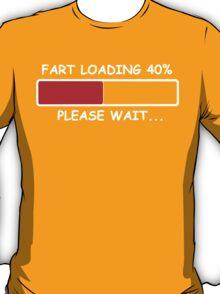 Fart Loading (Please Wait) funny geek nerd T-Shirt