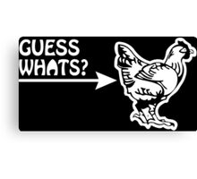 Guess What (Chicken Butt) funny geek nerd Canvas Print