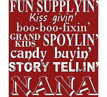 Funny Supplying Kissing Giving Boo-Boo Fixing Grand Kids Spoiling Candy Buying Story Telling Nana - Custom Tshirt Photographic Print