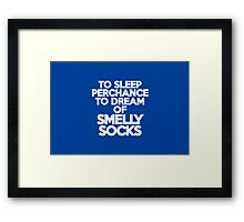 To sleep Perchance to dream of smelly socks Framed Print