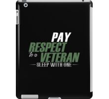Play Respect To A Veteran Sleep With One - Custom Tshirt iPad Case/Skin
