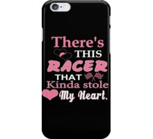 There's This Racer That Kinda Stole My Heart - Funny Tshirts iPhone Case/Skin