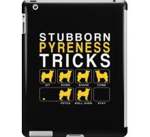 Stubborn Pyreness Tricks - Custom Tshirt iPad Case/Skin