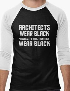 ARCHITECTS WEAR BLACK UNLESS ITS HOT THEN THEY WEAR BLACK Men's Baseball ¾ T-Shirt