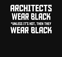 ARCHITECTS WEAR BLACK UNLESS ITS HOT THEN THEY WEAR BLACK Womens Fitted T-Shirt