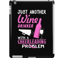 Just Another Wine Drinker With A Cheerleading Problem - Custom Tshirt iPad Case/Skin