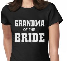 GRANDMA OF THE BRIDE Womens Fitted T-Shirt