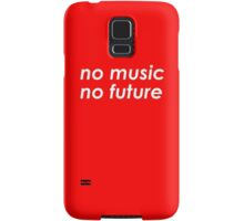 <NO MUSIC, NO FUTURE> Samsung Galaxy Case/Skin