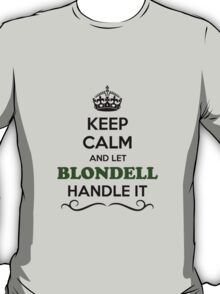 BLNDEL, Keep, Calm, Let, Handle, it, expression, lifestyle, name T-Shirt