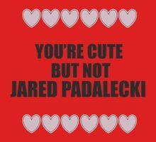 Cute but not Jared Padalecki - liferuiner 03 Kids Clothes