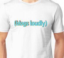 Blogs Loudly Unisex T-Shirt