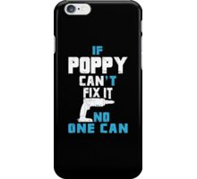 If Poppy Can't Fix It No One Can - Custom Tshirt iPhone Case/Skin