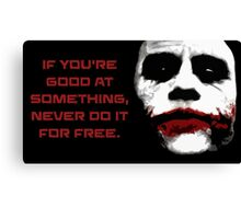 If You Are Good - The Joker Canvas Print