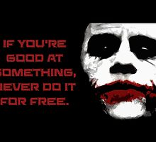 If You Are Good - The Joker by appfoto