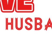I LOVE MY HUSBAND ALWAYS & FOREVER Sticker