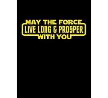 May The Force Live Long And Prosper With You Photographic Print
