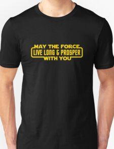 May The Force Live Long And Prosper With You T-Shirt