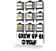 I Grew Up On ABC's TGIF Greeting Card